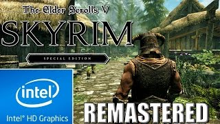 Skyrim : Special Edition (Remastered)   Low end PC config mod   Intel HD 4000  