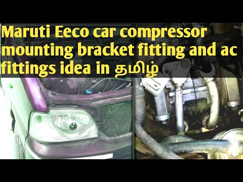 Maruti Eeco car compressor mounting bracket fitting and ac fittings idea in தமிழ்