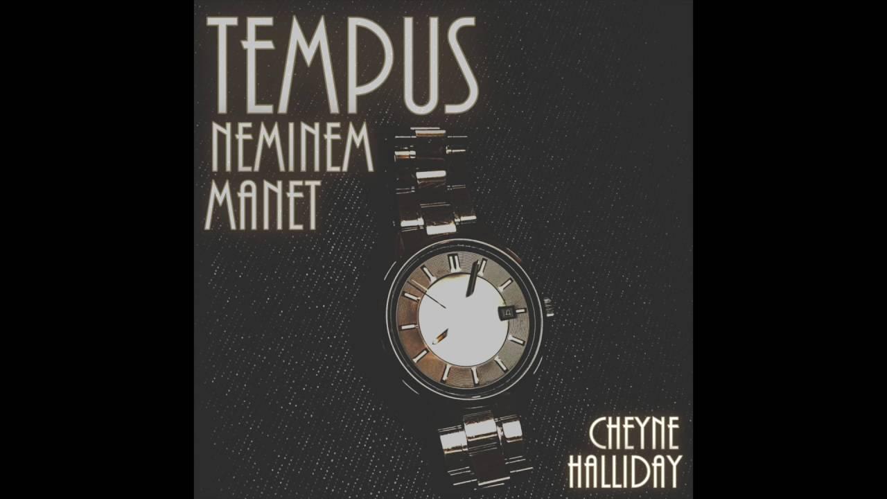 Tempus Neminem Manet Time Waits For No One Cheyne Halliday Youtube