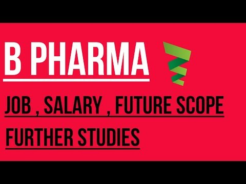 B Pharmacy | Jobs and salary , Future Scope , Further Studies | by technical google