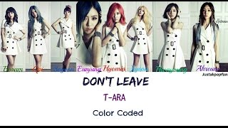 T-ARA(티아라) – DON'T LEAVE(떠나지마) Han|Rom|Eng Color Coded Lyrics