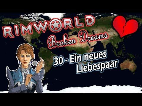 RIMWORLD Broken Dreams 🌍 30 - Ein Neues Liebespaar | RIMWORLD 1.0 Deutsch | Mods