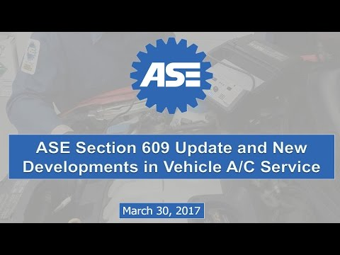 ASE Section 609 Update And New Developments In Vehicle A/C Service