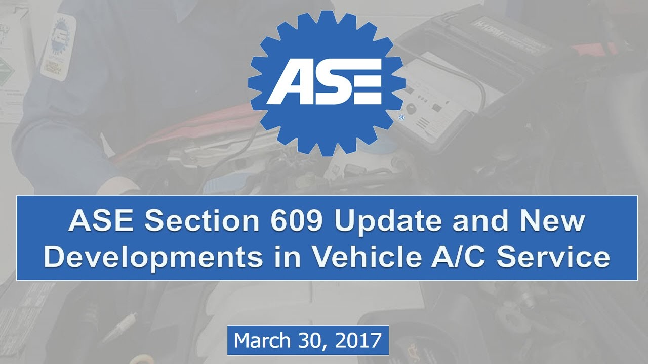 Ase Section 609 Update And New Developments In Vehicle Ac Service