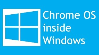 How to run Chrome OS inside Windows 8