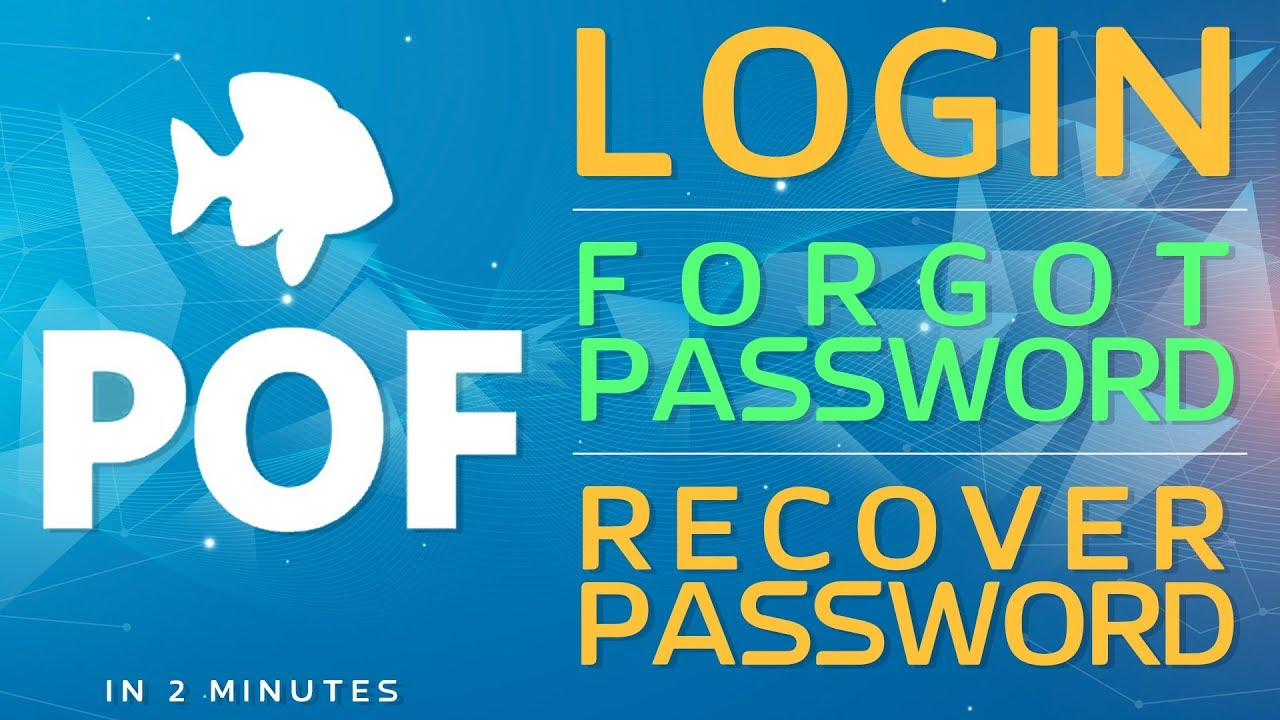 POF Login: Forgot POF Password | Recovery POF Password in 2 Min