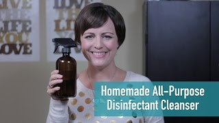 Homemade All Purpose Disinfectant Cleanser