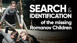The Identification of the Missing Romanov Children