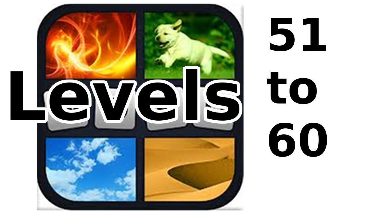 4 pics 1 word level 51 to 60 walkthrough youtube 4 pics 1 word level 51 to 60 walkthrough expocarfo