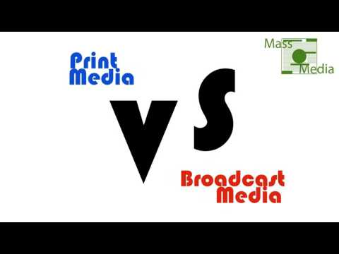 The comparison of print media and broadcast media