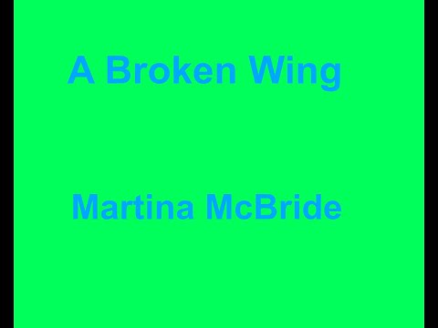 A Broken Wing   Martina McBride  with lyrics