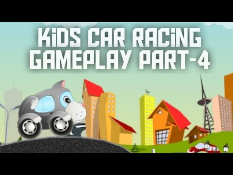 Kids Car Racing Game- Gameplay Walkthrough Part-3