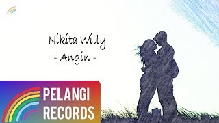 Video Nikita Willy - Angin (Official Lyric Video) | Soundtrack Dua Wanita Cantik download MP3, 3GP, MP4, WEBM, AVI, FLV Agustus 2017