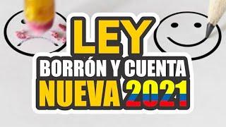 LEY DE BORRON Y CUENTA NUEVA 2021 [ DATACRÉDITO ]