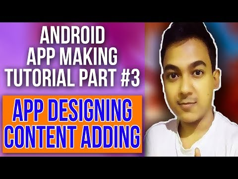 Android App Making Tutorial Part #3 |How To Design The Home Screen And Add Content In The App|