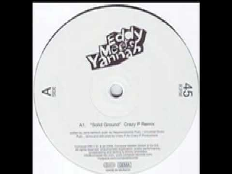 Eddy Meets Yannah - Solid Ground (Crazy P remix).mov