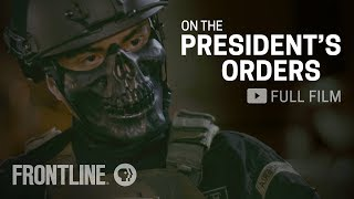 On the President's Orders (full film) | FRONTLINE