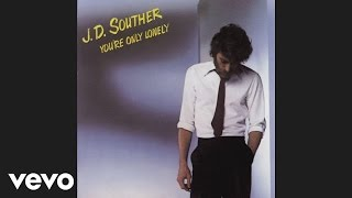 J D Souther You re Only Lonely