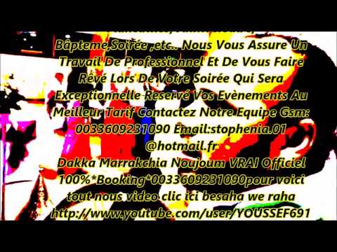 Dakka Marrakchia Noujoum france ksar el kebir maroc ..chahebia nayeda 2015 youssef*0033609231090