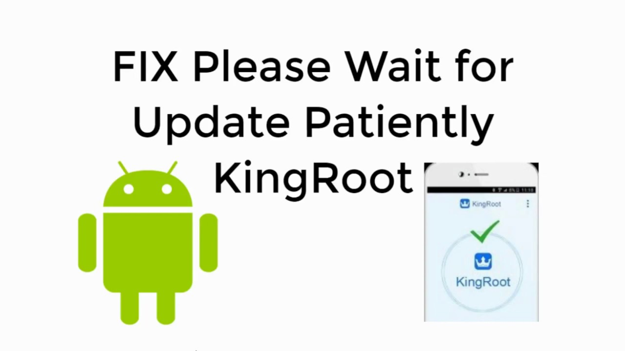 FIX Please Wait for Update Patiently Kingroot [UPDATED]