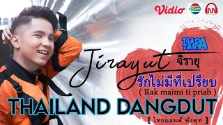 Jirayut รักไม่มีที่เปรียบ Rak Maimi Ti Priab Tiada Tara Thai Version MP3