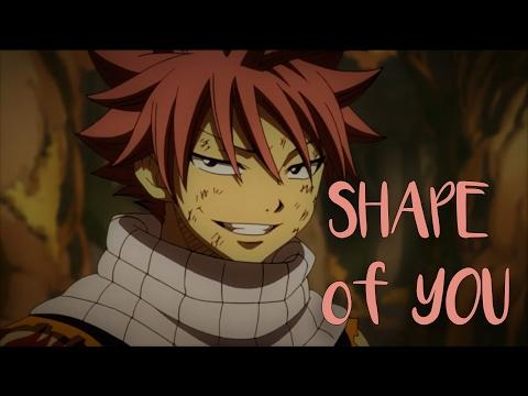 Fairy Tail Nalu [AMV] - Shape of You