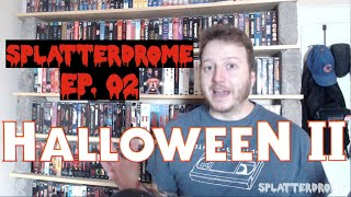 Splatterdrome Ep. 02 - Halloween II (1981)