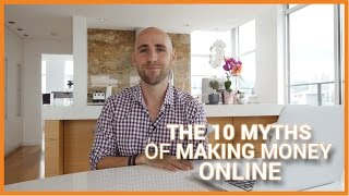 The 10 myths of making money online ...