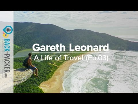 The Art of Slow Travel - Gareth Leonard (A Life of Travel, Ep.3)