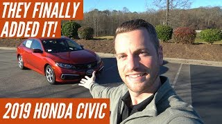 They Finally Added it!!! New Standard Features on 2019 Honda Civic