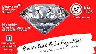 Diamond Retreat Tips: Monthly Workshop & Make & Takes! doTERRA Biz Tips w/ Blue Diamond Lisa Zimmer.