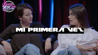 MI PRIMERA VEZ | #CONVERSEXIONS