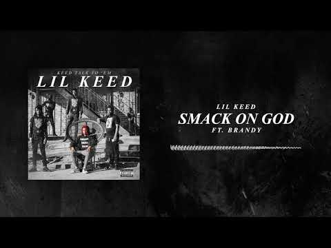Lil Keed - Smack On God (Ft. Brandy) [Official Audio]