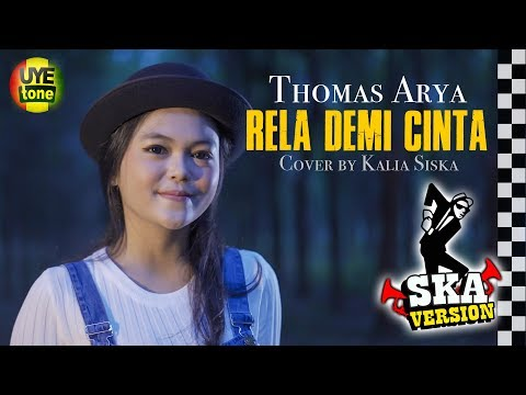 Thomas Arya - Rela Demi Cinta SKA Version Kalia Siska | Walaupun Terbentang Jarak Diantara Kita