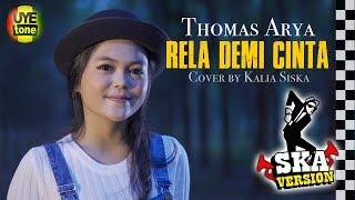 Download Lagu Thomas Arya - Rela Demi Cinta SKA Version Kalia Siska | Walaupun Terbentang Jarak Diantara Kita mp3
