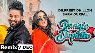 Rangle Dupatte (Dhol Mix) | Dilpreet Dhillon | Sara Gurpal | Desi Crew Vol 1 | New Songs 2019