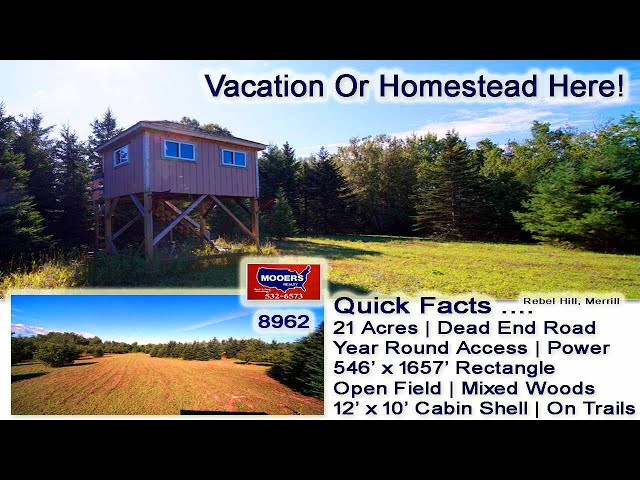 Maine Land, Cabin, 21 Acres On Dead End Rebel Hill Road MOOERS REALTY #8962