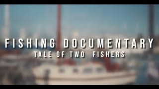 """Fishing Documentary: """"Tale of Two Fishers"""""""