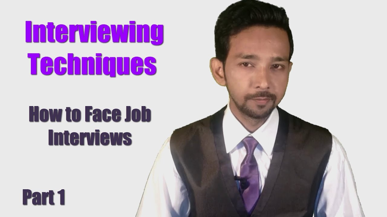 interviewing techniques how to face job interviews interviewing techniques how to face job interviews