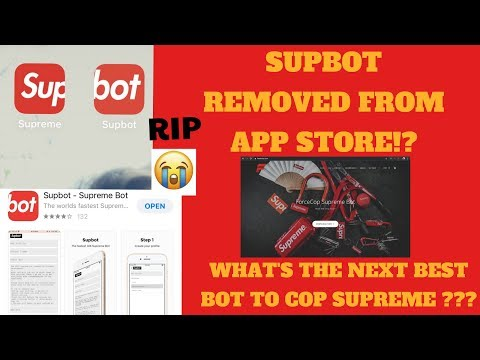 SUPBOT SHUTTING DOWN, WHAT NEXT? | BEST BOTS TO COP SUPREME 2019