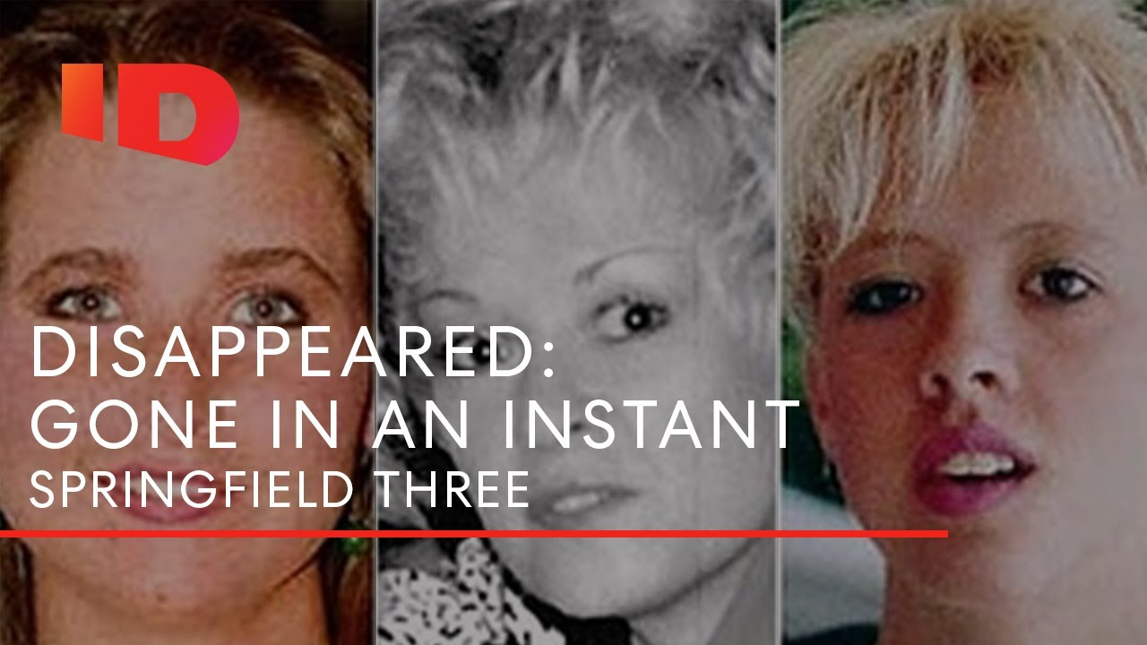 The Missing Springfield Three | Disappeared: Gone In An Instant