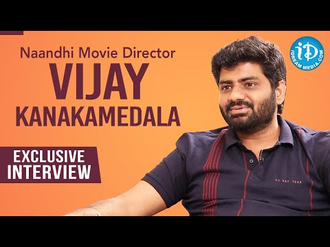 Naandi Telugu Movie Director Vijay Kanakamedala Full Intervi