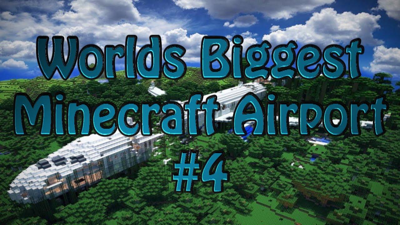 Worlds Biggest Xbox Minecraft Airport Update #4 - YouTube