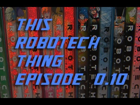 THIS ROBOTECH THING episode 0.10 - Pick Your Protoculture [Guide to Robotech DVDs]