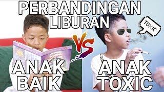 Perbandingan Liburan Anak Baik Vs Anak Toxic