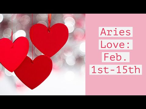 """Aries Love: Feb. 1st-15th  """"Someone is coming back for Aries"""""""