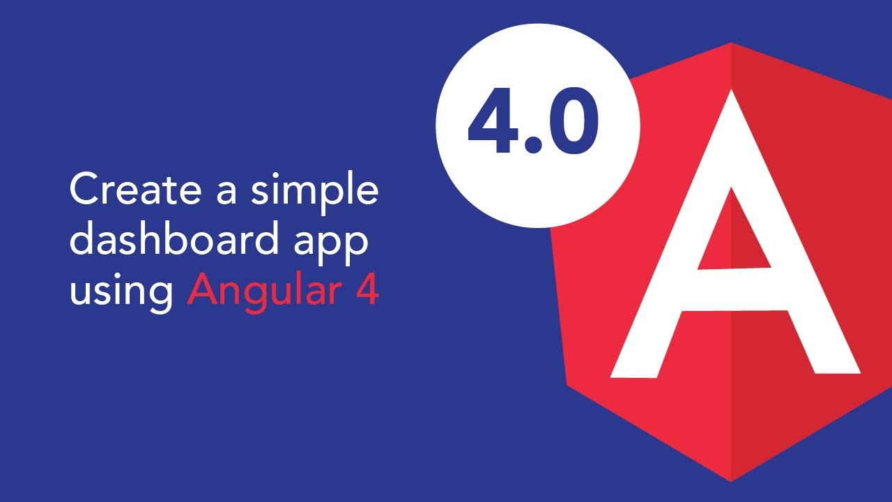 Angular Tutorial for beginners – Create a simple dashboard app using  Angular 4