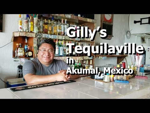 Gilly's Tequilaville In Akumal, Mexico