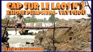 Voyage LAOS / VAT PHOU et KHONE PHAPHENG: 2 visites exceptionnelles/ Carnet de route !