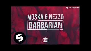 Moska & Nezzo - Barbarian (OUT NOW)